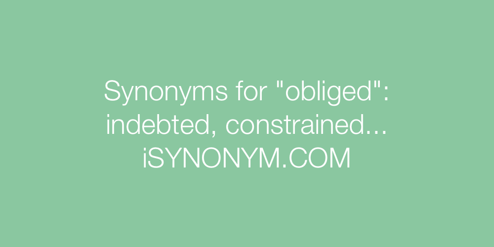 Synonyms obliged