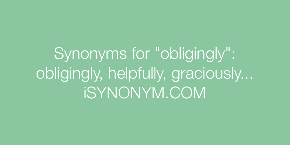 Synonyms obligingly