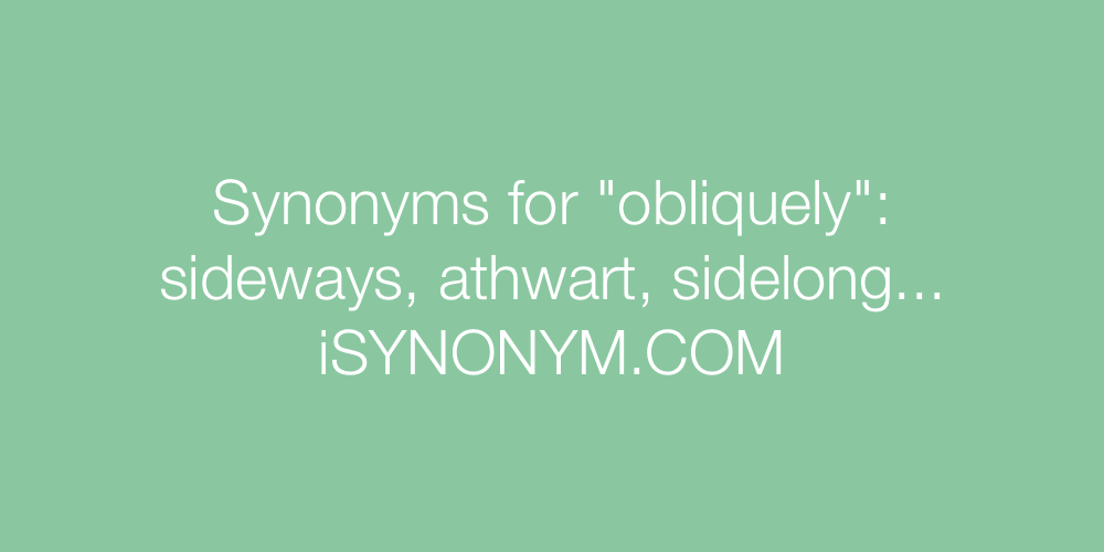 Synonyms obliquely