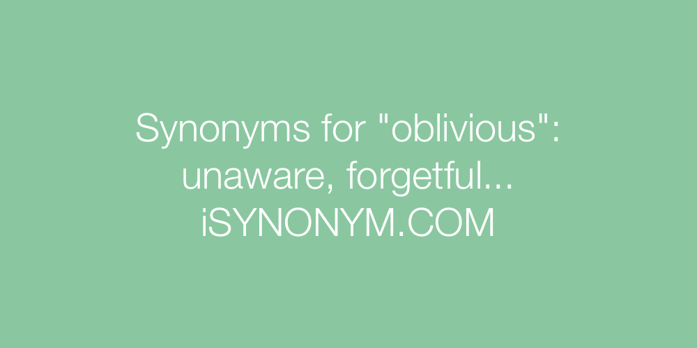 Synonyms oblivious