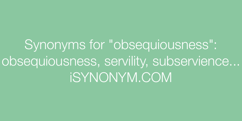 Synonyms obsequiousness