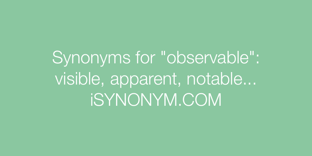 Synonyms observable