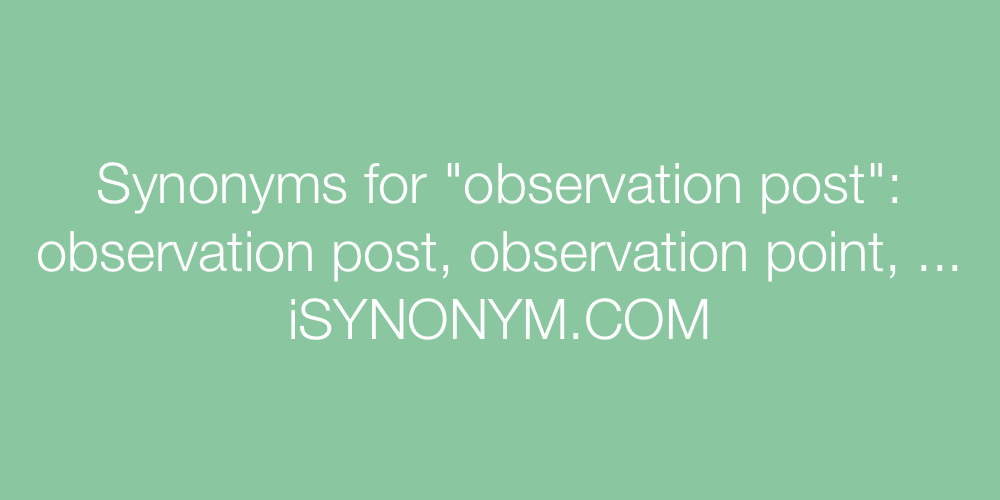 Synonyms observation post