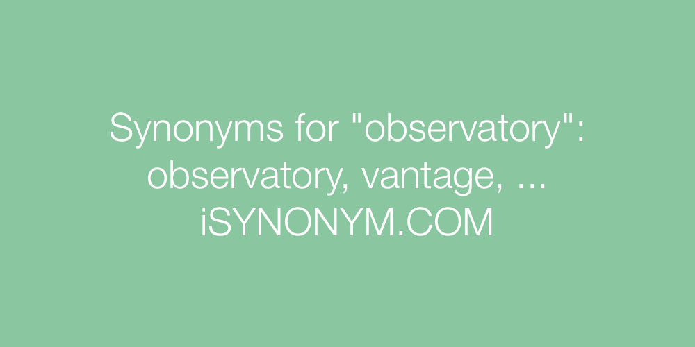Synonyms observatory