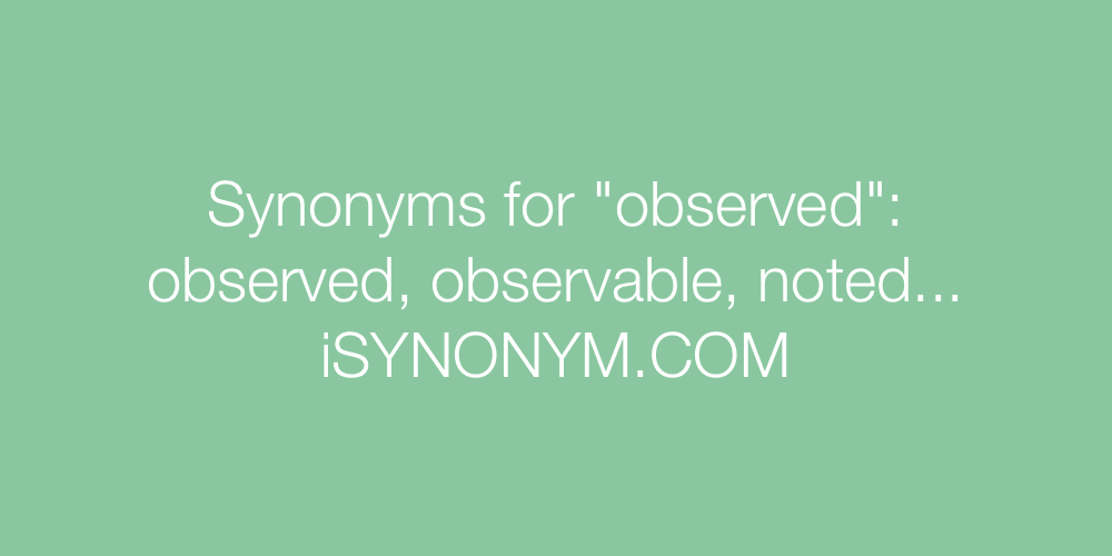 Synonyms observed