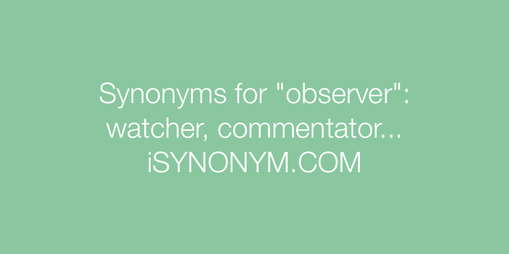Synonyms observer