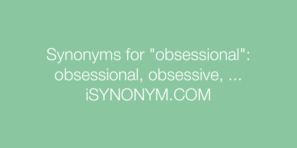 Synonyms obsessional