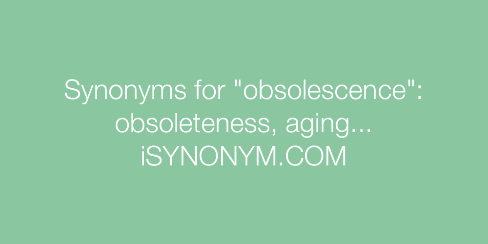 Synonyms obsolescence