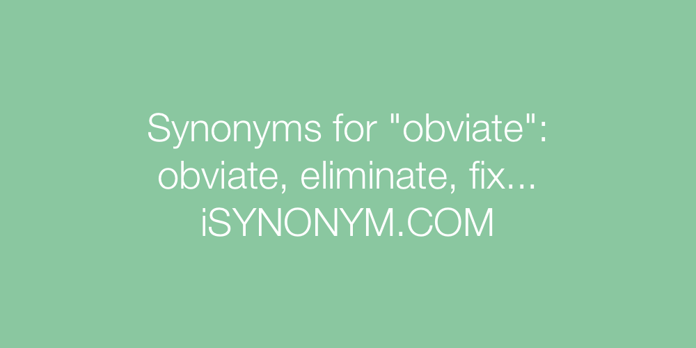 Synonyms obviate