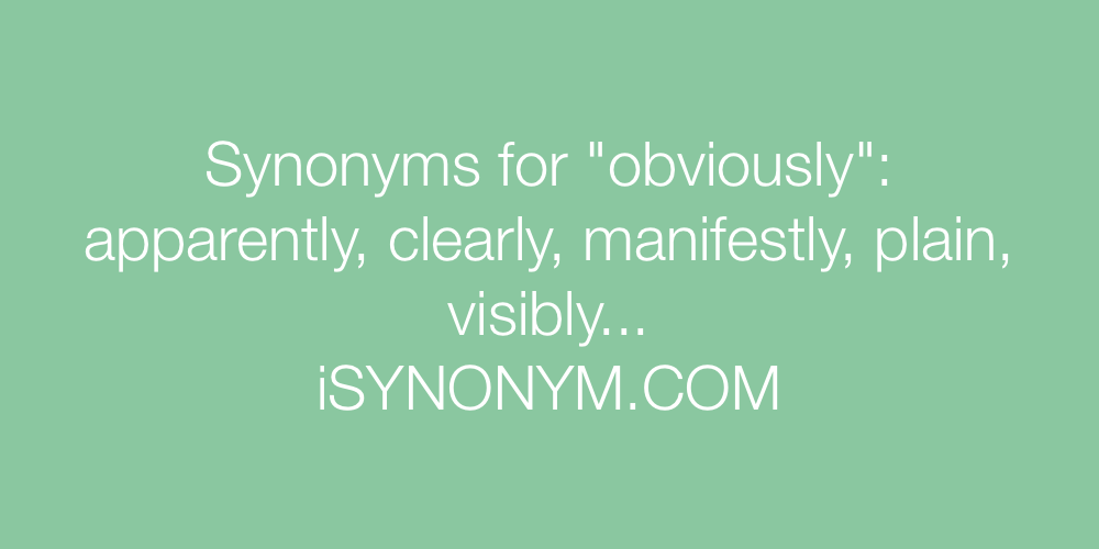Synonyms obviously