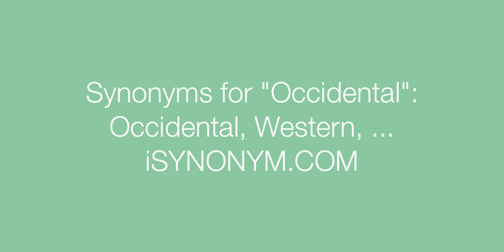 Synonyms Occidental