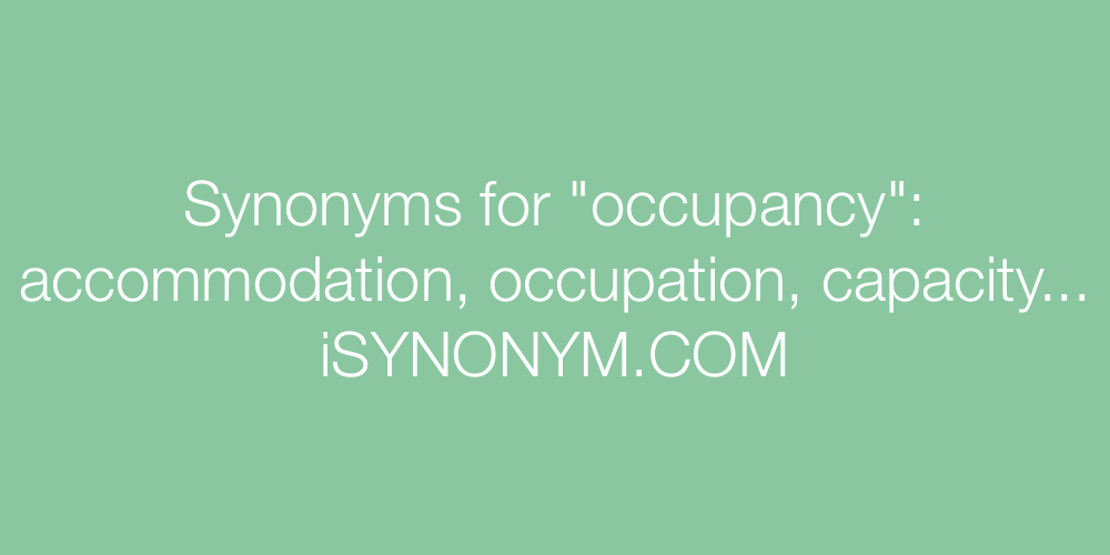 Synonyms occupancy