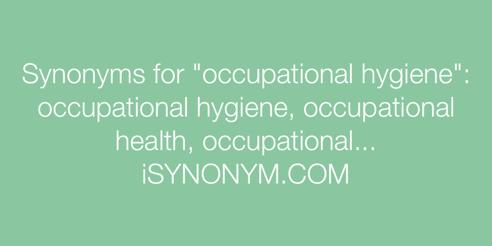 Synonyms occupational hygiene