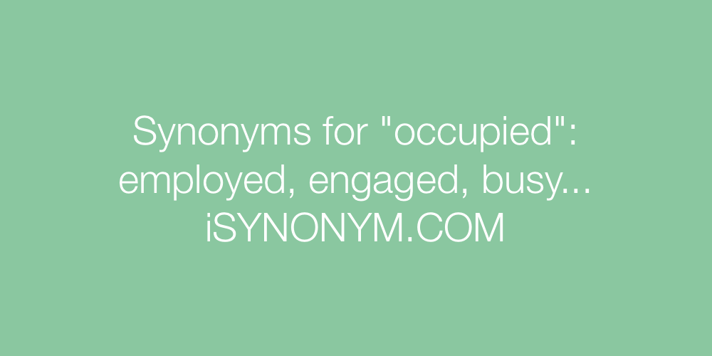 Synonyms occupied