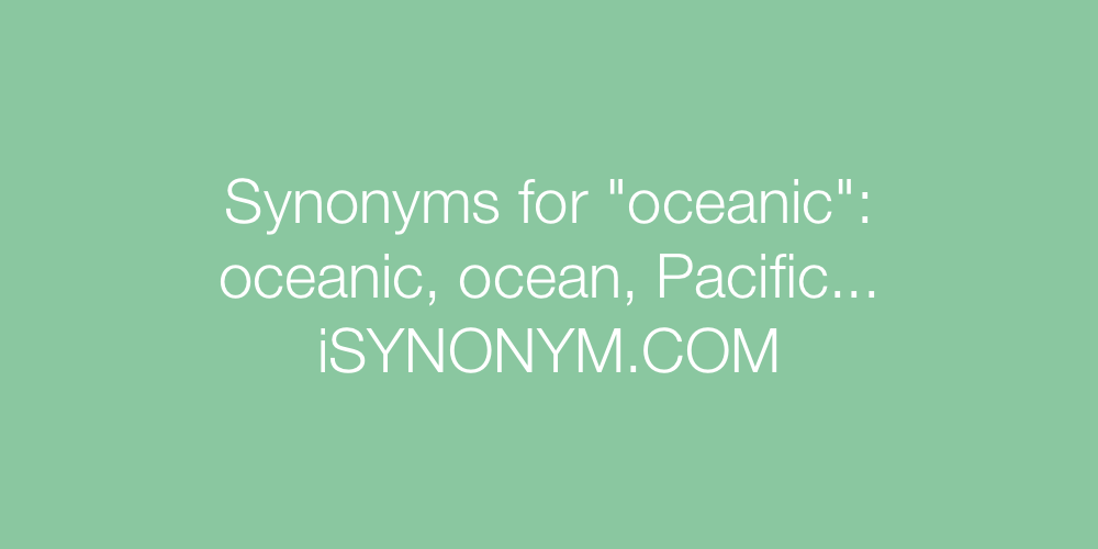 Synonyms oceanic