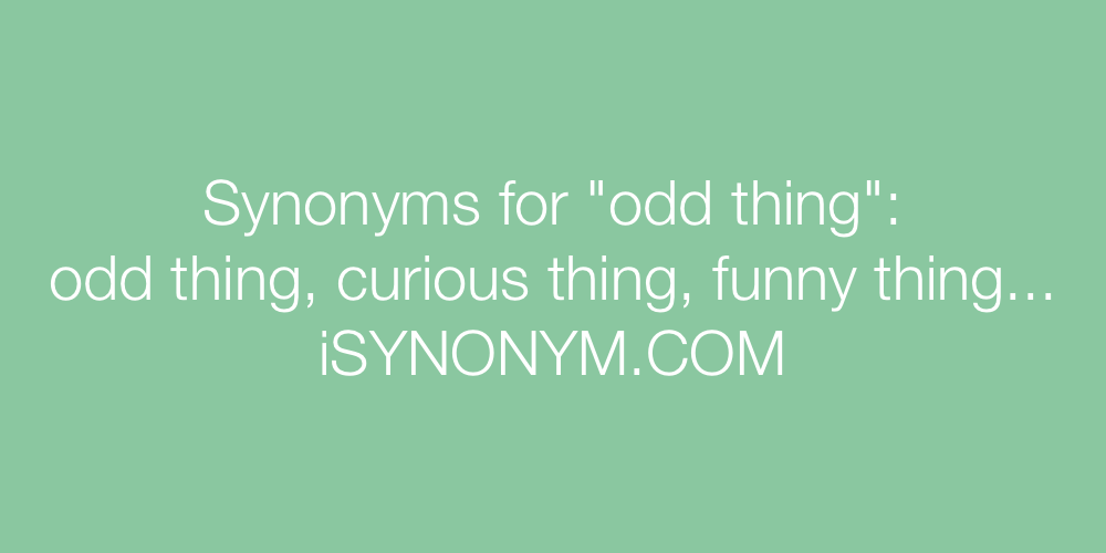 Synonyms odd thing