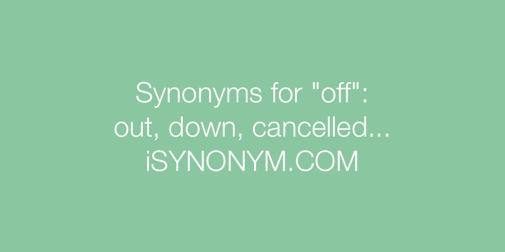 Synonyms off