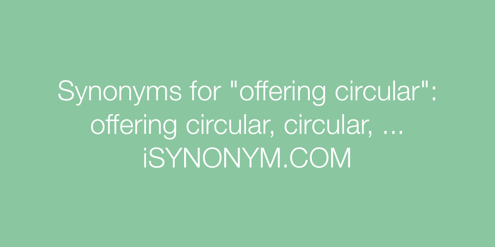Synonyms offering circular