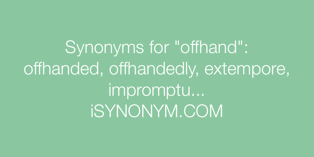Synonyms offhand