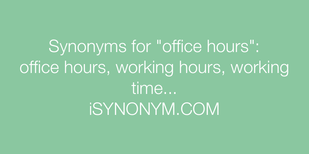 Synonyms office hours
