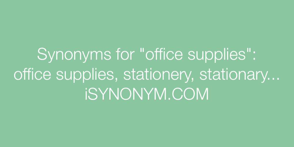 Synonyms office supplies
