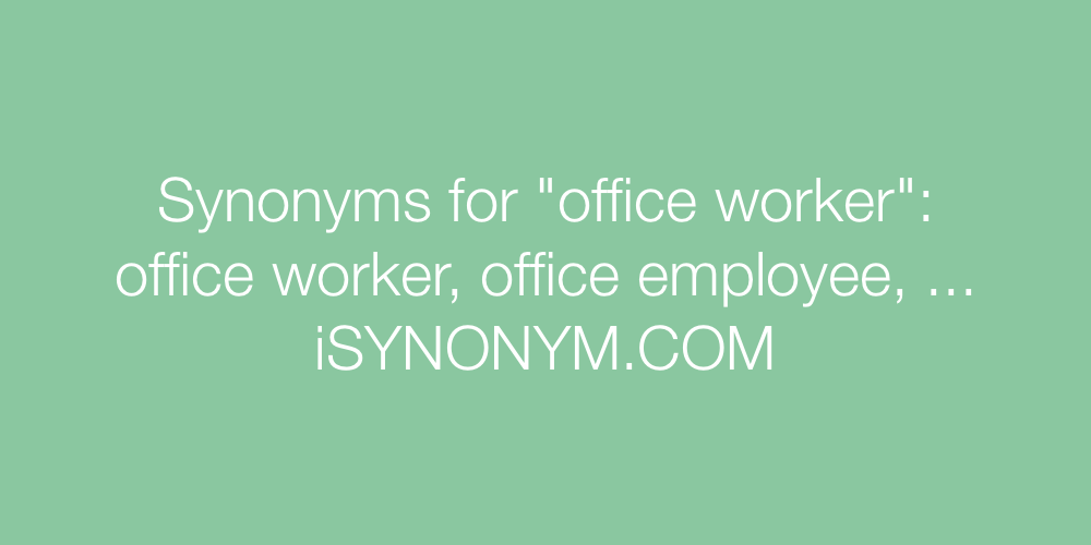 Synonyms office worker