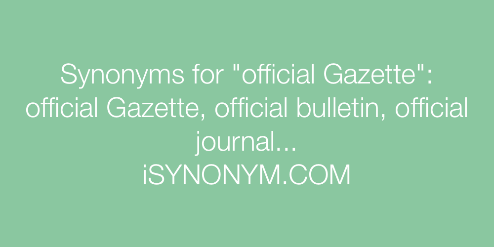 Synonyms official Gazette