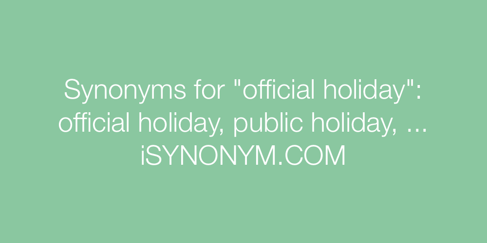 Synonyms official holiday