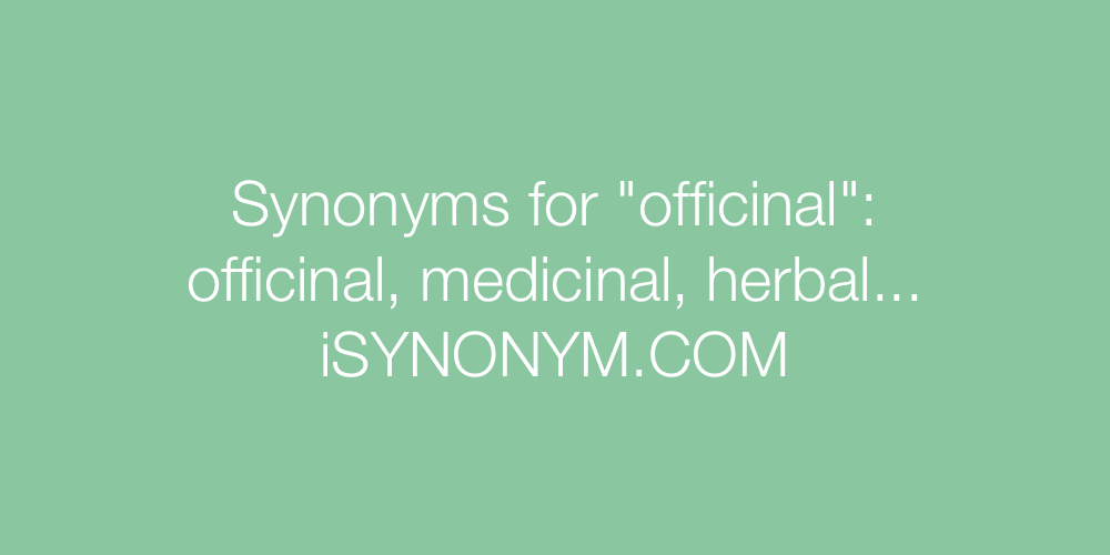 Synonyms officinal