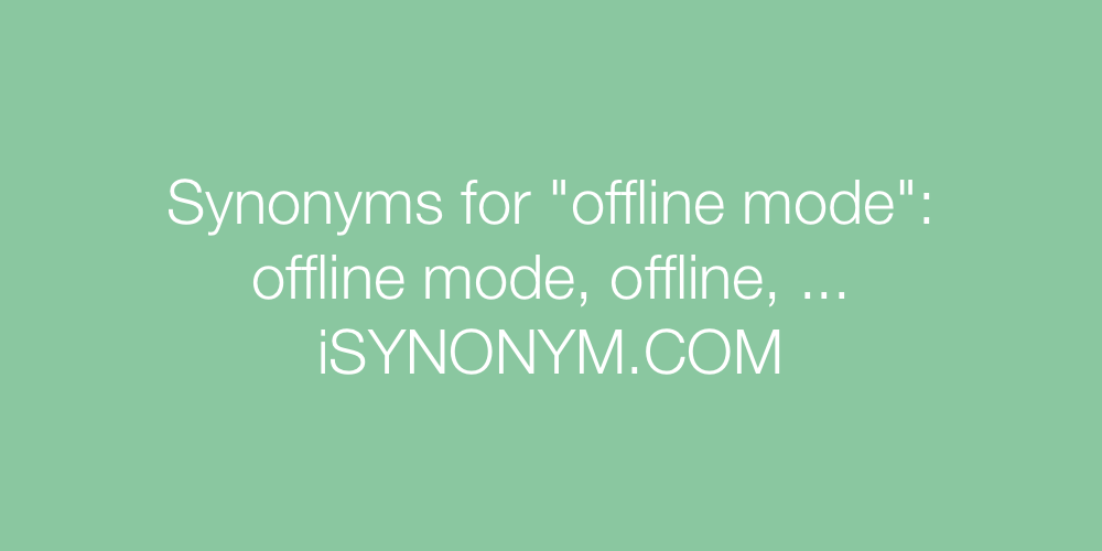 Synonyms offline mode