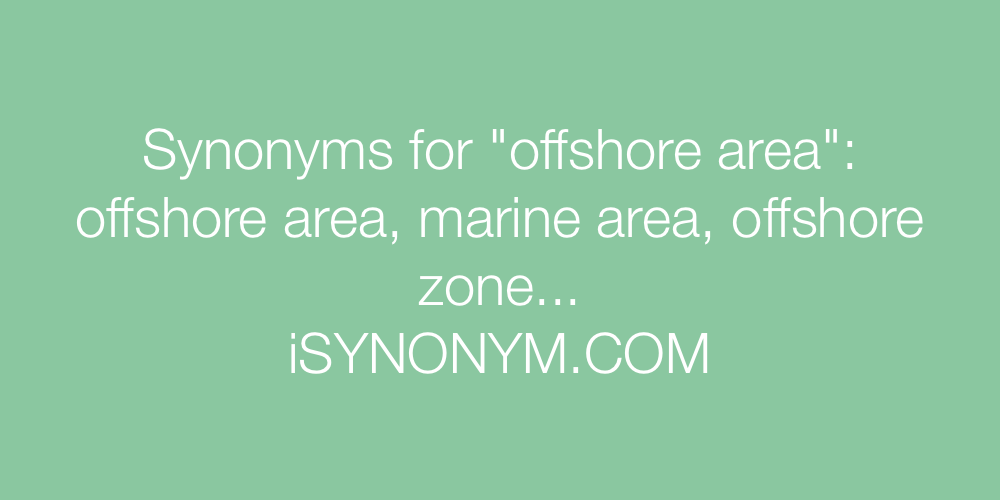 Synonyms offshore area