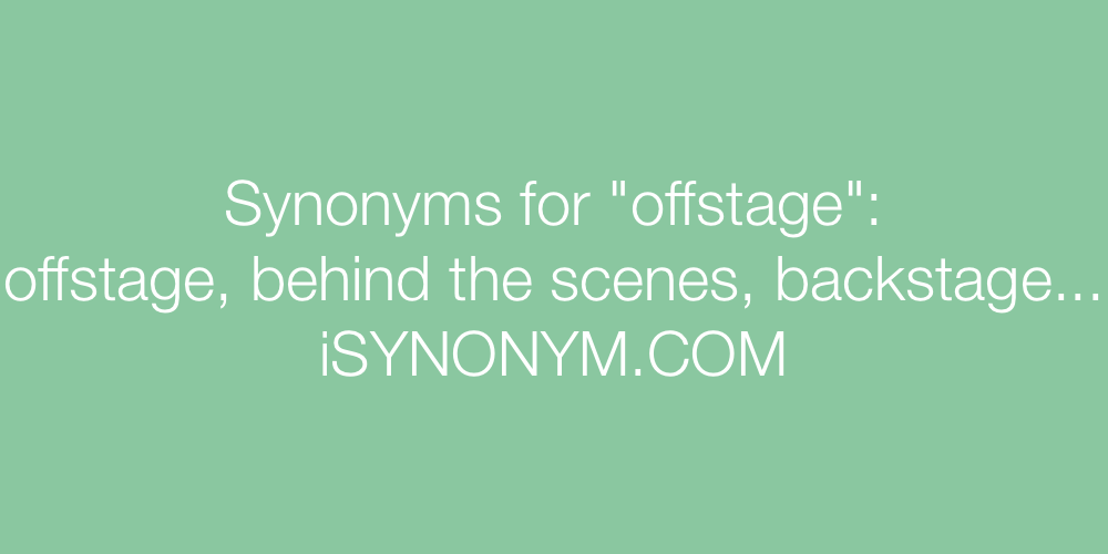 Synonyms offstage