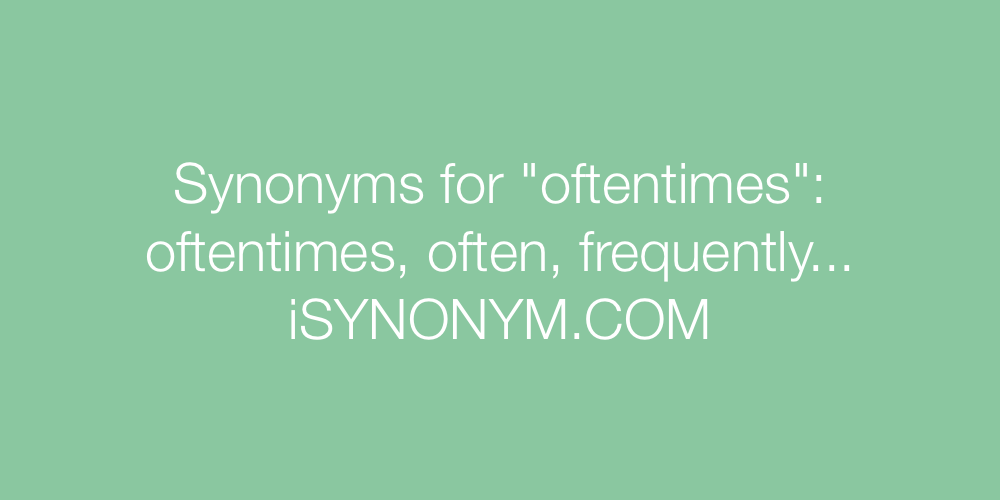 Synonyms oftentimes