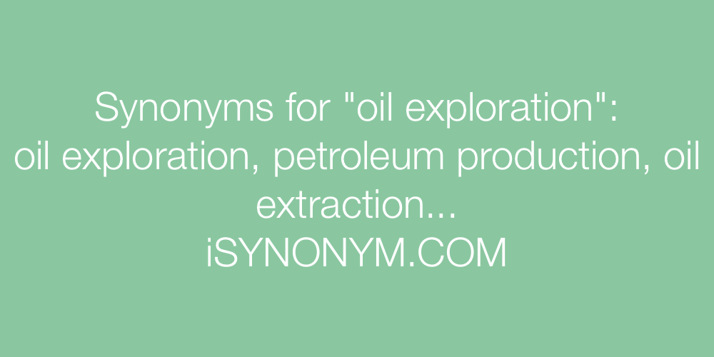 Synonyms oil exploration