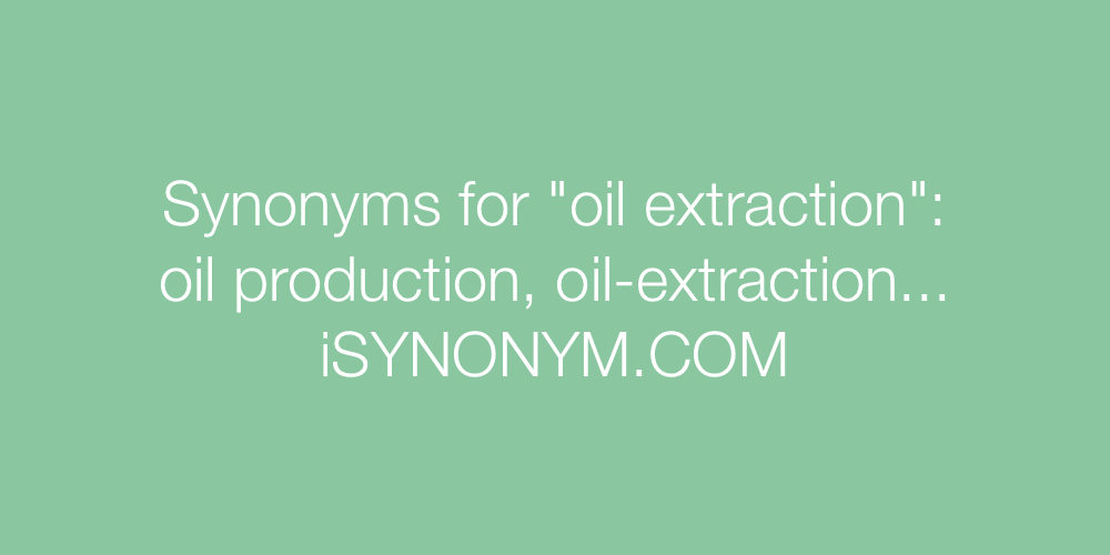Synonyms oil extraction