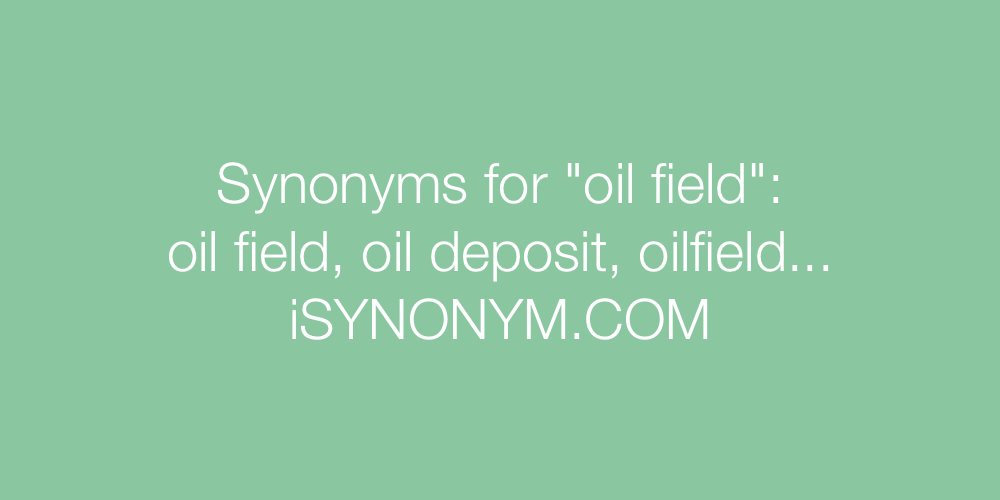 Synonyms oil field