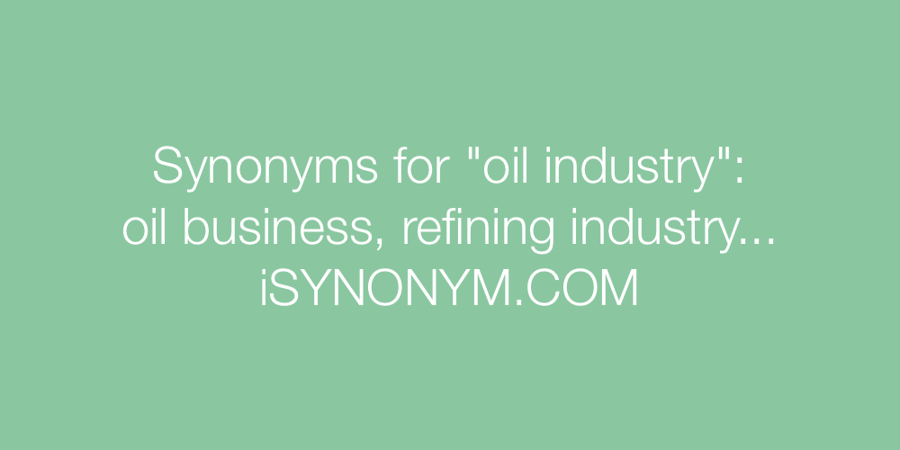Synonyms oil industry
