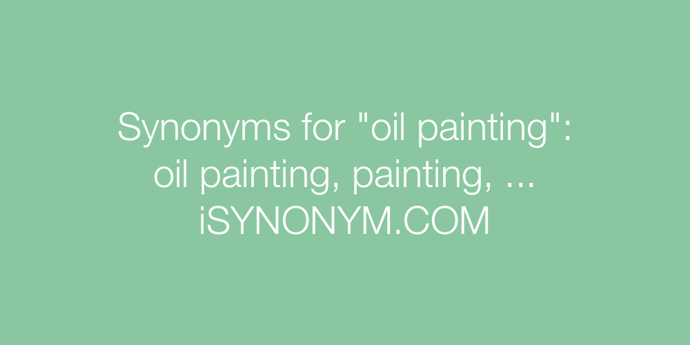 Synonyms oil painting