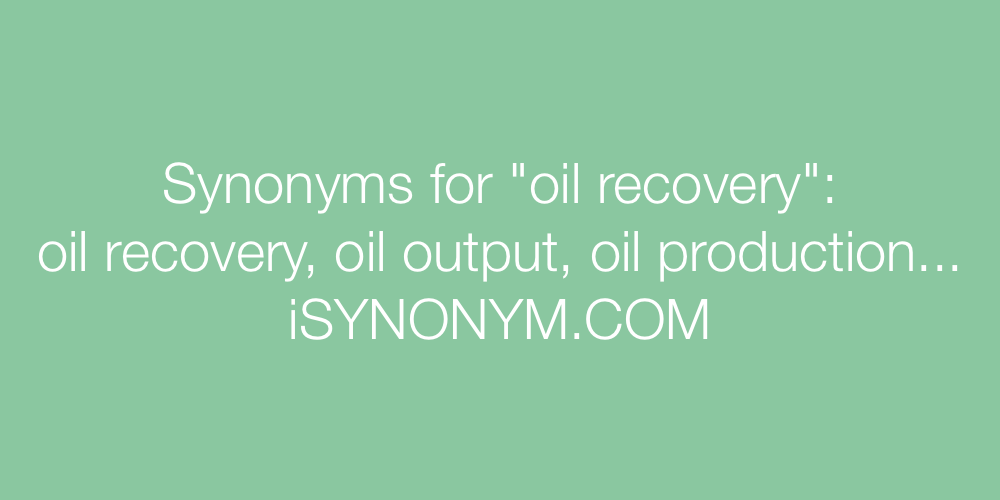 Synonyms oil recovery