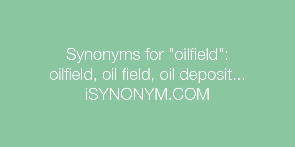 Synonyms oilfield