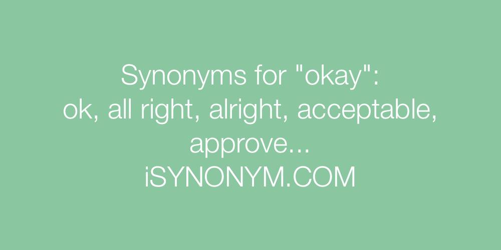 Synonyms okay