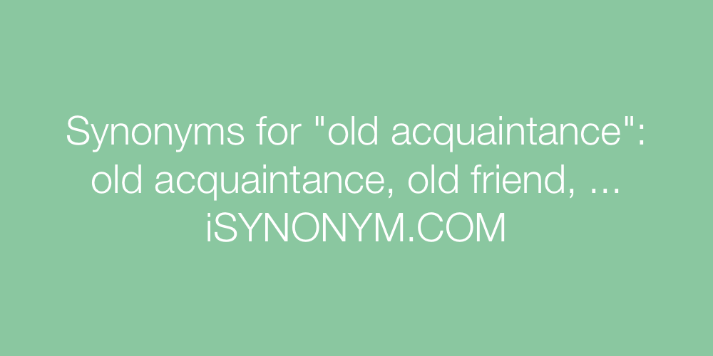 Synonyms old acquaintance