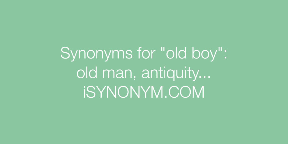 Synonyms old boy