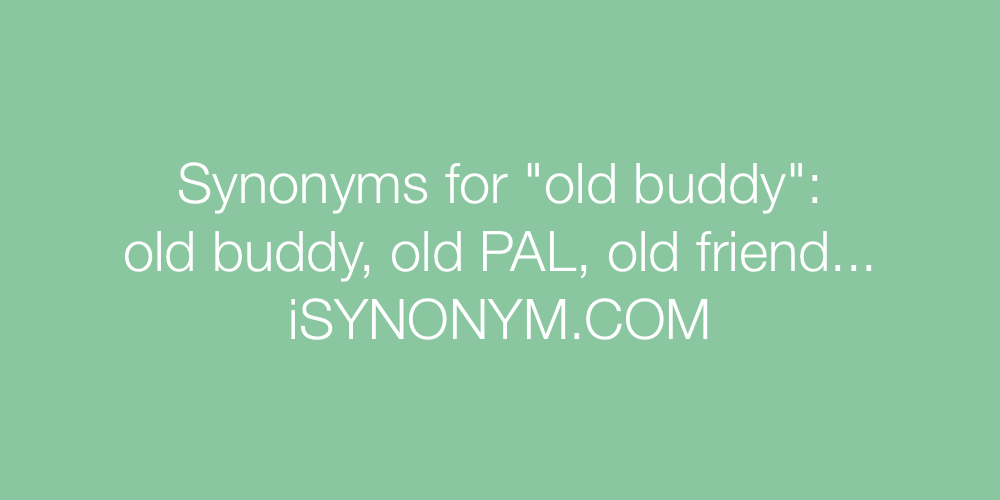 Synonyms old buddy