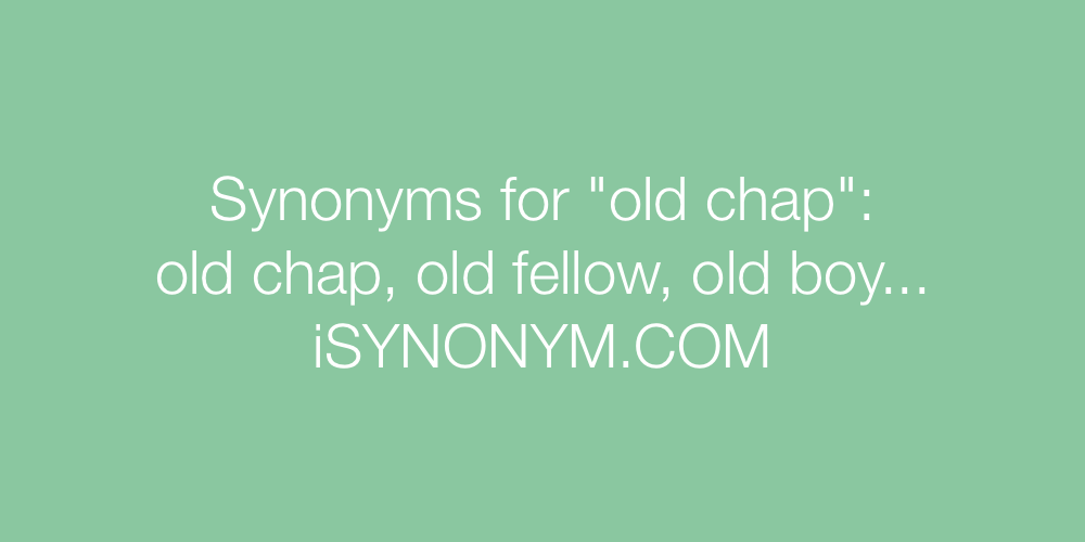 Synonyms old chap