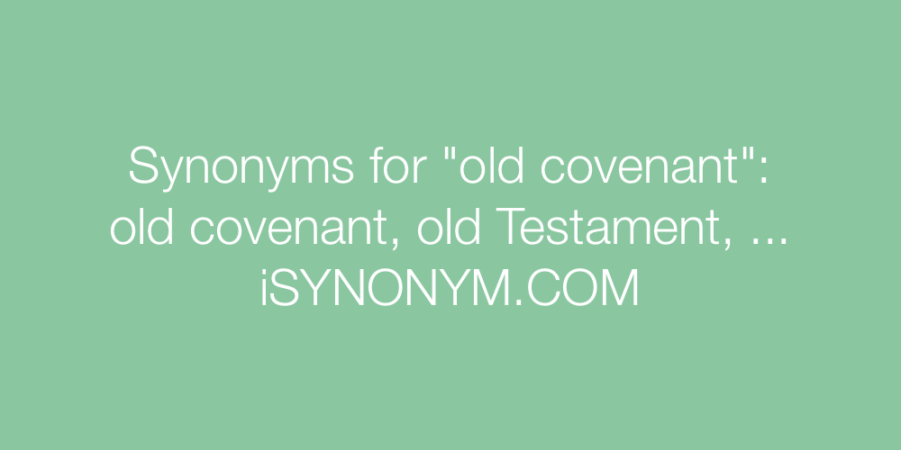 Synonyms old covenant