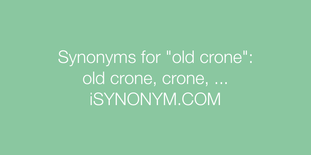 Synonyms old crone