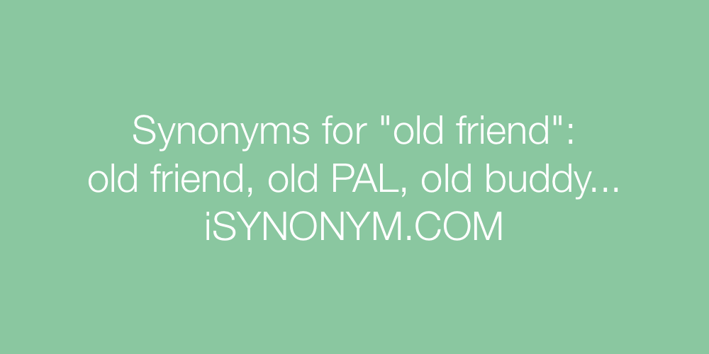 Synonyms old friend