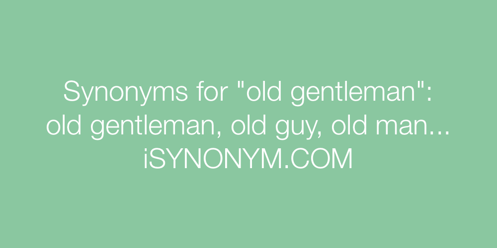 Synonyms old gentleman