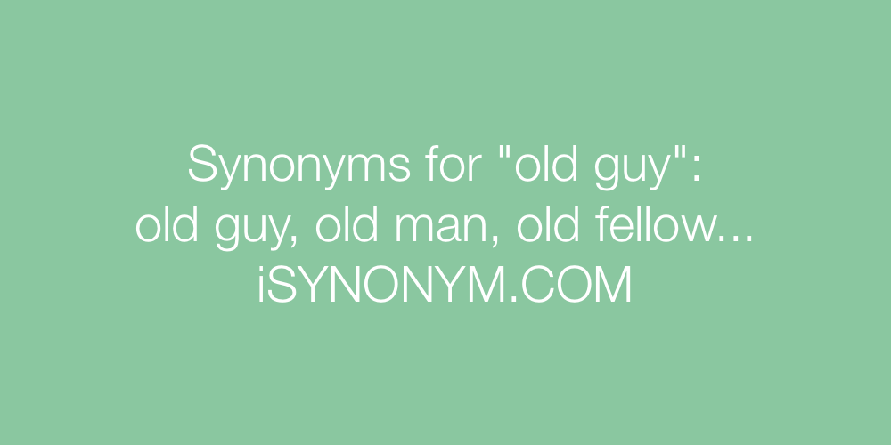 Synonyms old guy